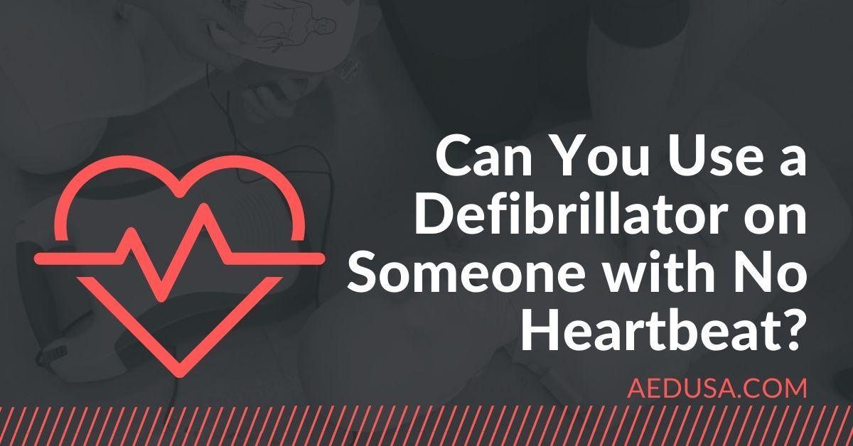 Can You Use a Defibrillator on Someone with No Heartbeat?