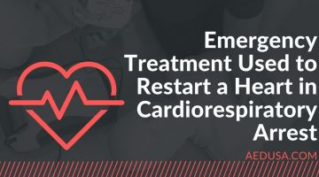 Emergency Treatment Used to Restart a Heart in Cardiorespiratory Arrest