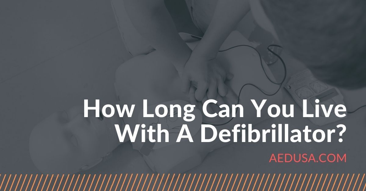 how long can you live with a defibrillator