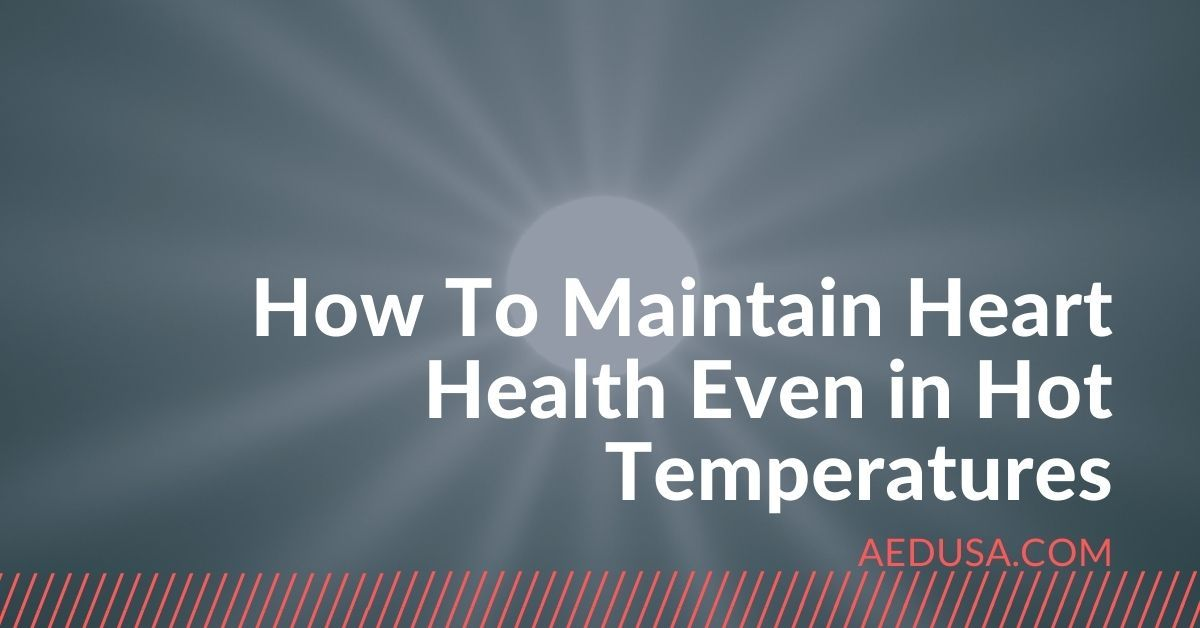 how to maintain heart health in hot temperatures