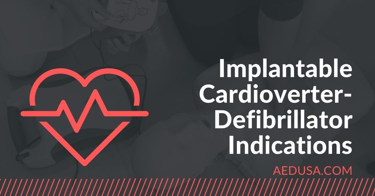 Implantable Cardioverter-Defibrillator Indications